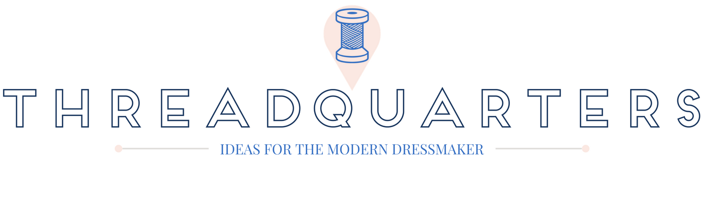 Threadquarters - Ideas for the Modern Dressmaker